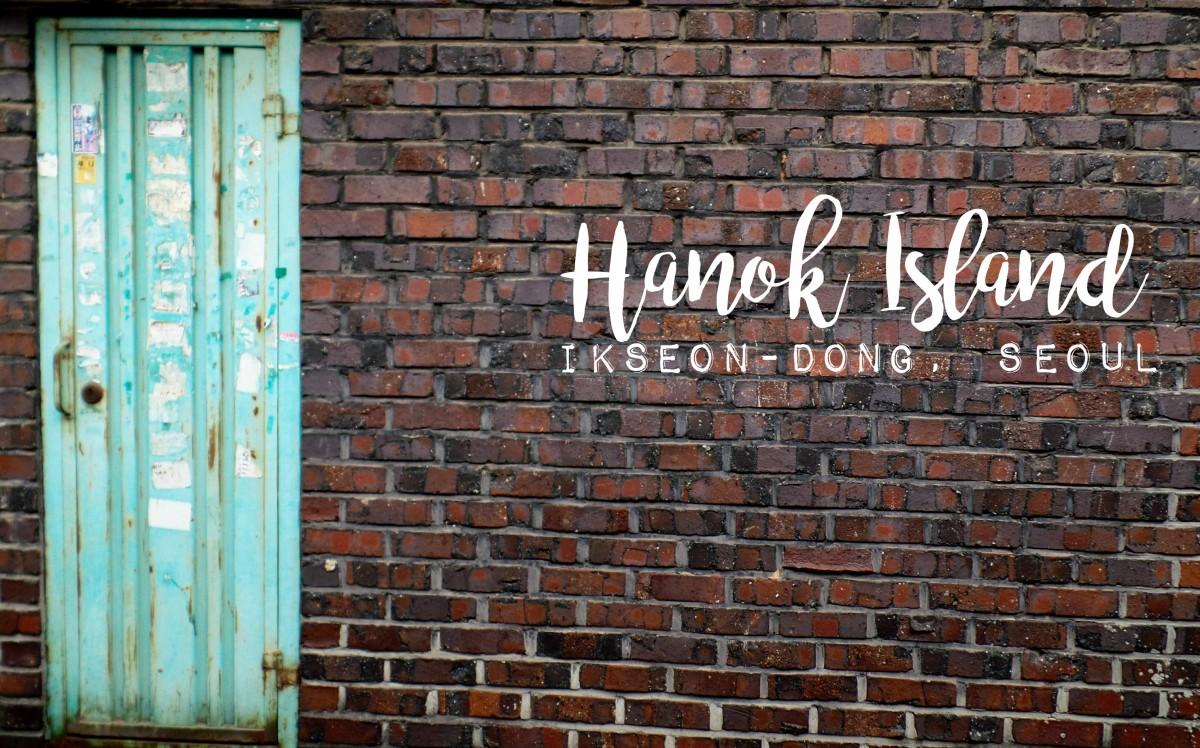 Ikseon Dong | A Hanok Island